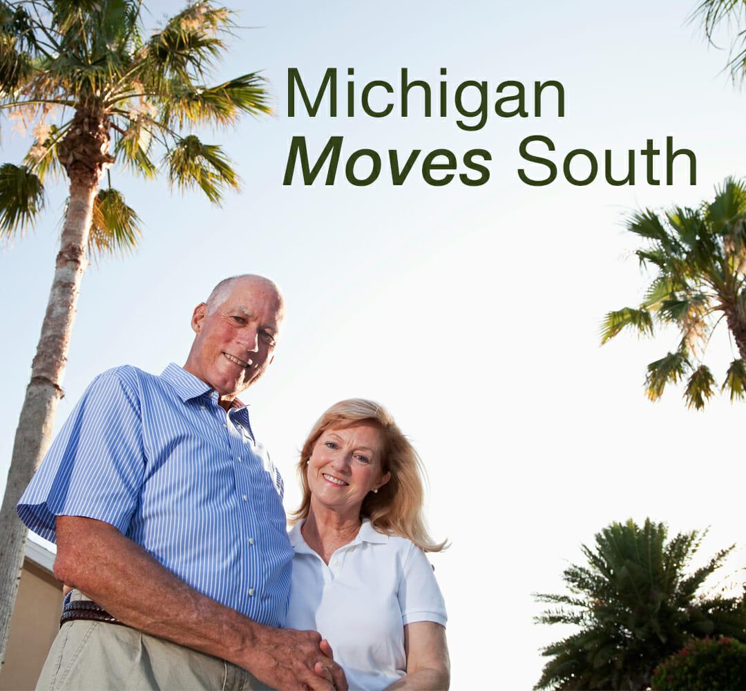 Michigan Moves South